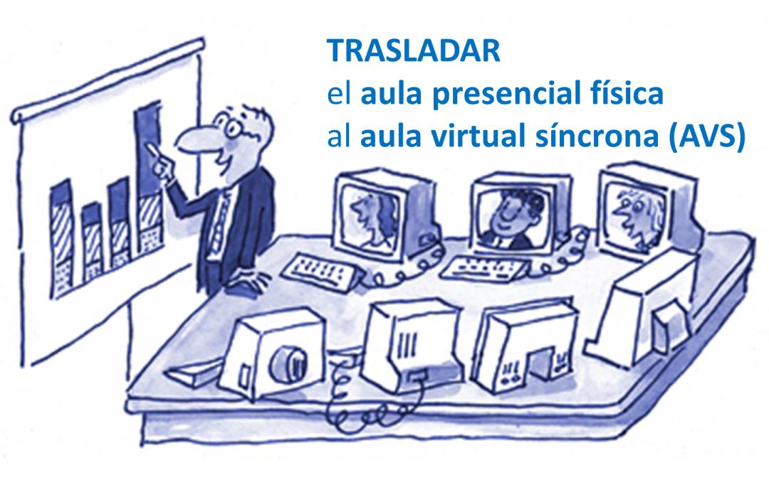 Trasladar la formación al aula virtual síncrona (AVS)
